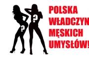 Polska Władczyni Męskich Umysłów!