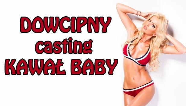 Casting Kawał Baby - Finał