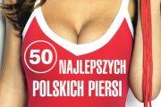 50 najlepszych polskich piersi - ranking CKM!